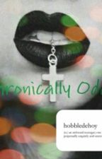 Chronically Odd by unitatoqueen13