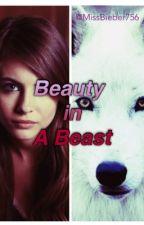Beauty In a Beast (Justin Bieber Werewolf love story <3) by MissBieber756