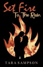 Set Fire to The Rain -- Completed by MercyRose