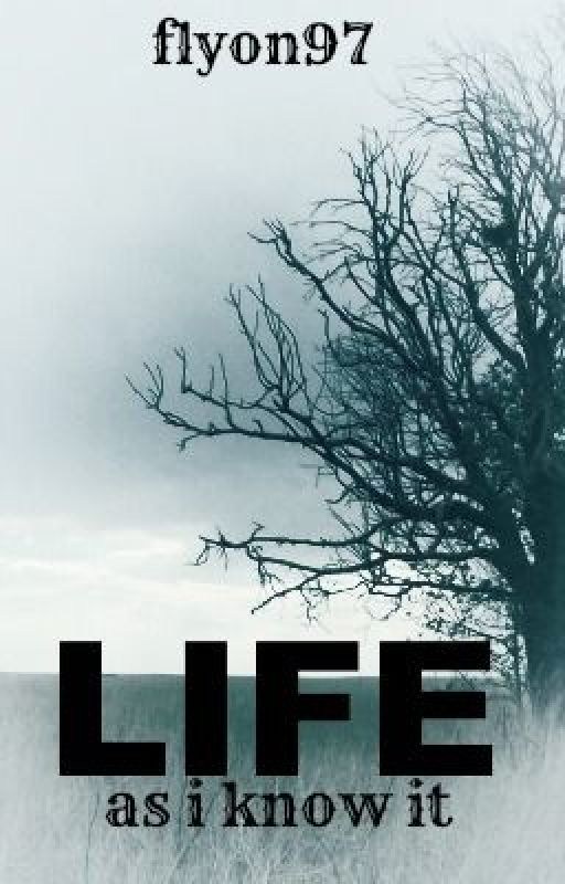 Life (as i know it) by FlyOn97