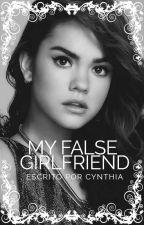 My False Girlfriend | Ross Lynch & Tú. |TERMINADA by CynjoLynch