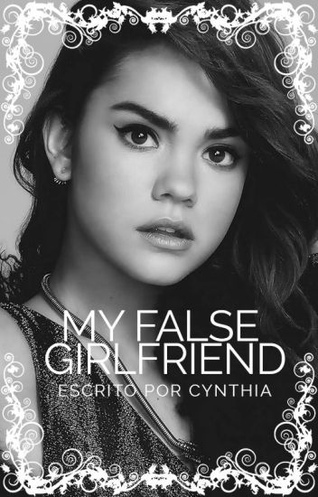 My False Girlfriend | Ross Lynch & Tú. |TERMINADA