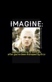 IMAGINE: Legolas coming to save you after you've been kidnapped by Orcs by Aidanturnerimagines