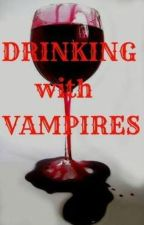 Drinking with Vampires ✓ by Mo_Linguish