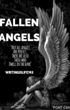 The fallen Angels by WRITINGISLIFE143