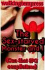 The Sex-starved Monster and I (One shot Spg Compilations) by WalkingTempress