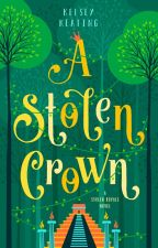 A Stolen Crown (Book #2 in The Stolen Royals series) by KelseyKeating2