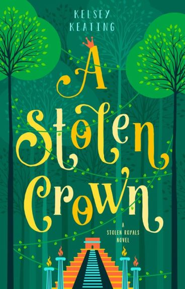 A Stolen Crown (11 Sample chapters - Stolen Royals #2) by KelseyKeating2