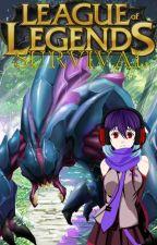 League of Legends: Survival. Book 1 by RekSai_The_Legend