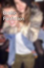 Brallie Fanfiction by TheFosterArmyx