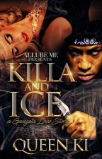 Killa And Ice A Gangsta Love Story  by Extasy_Kisses