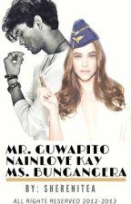 Mr. Guwapito nainlove kay Ms. Bungangera  by sherenitea
