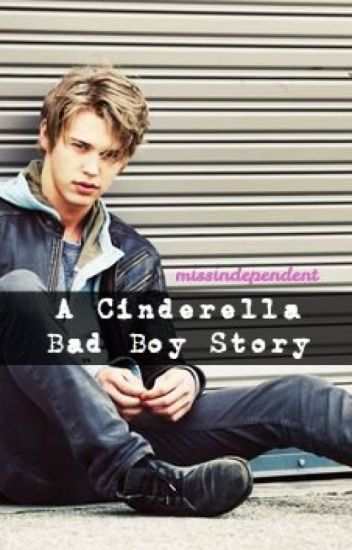 A Cinderella Bad Boy Story