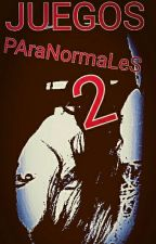 Juegos paranormales 2 by AyniHYoutube