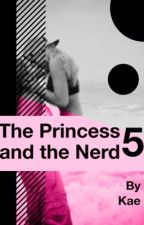 The Princess and the Nerd 5 (ComingSoon) by soccer_crazy
