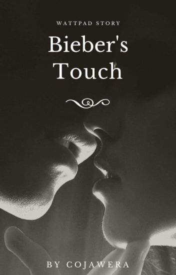Bieber's Touch