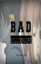 The Bad Billionaire by unknownhart