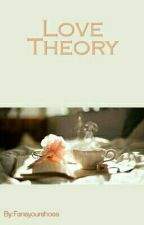 Love Theory by Fansyourshoes
