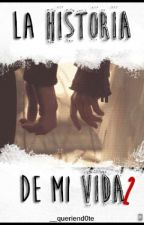 """La historia de mi vida (II)"" by __queriend0te"