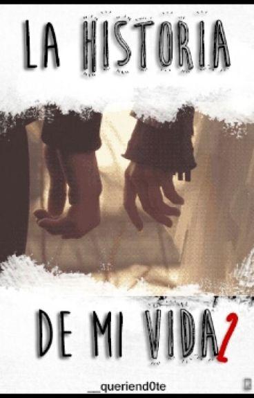 """""""La historia de mi vida (II)"""""""