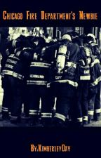 Chicago Fire Department's Newbie by KimberleyDay