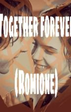 Together Forever (Romione) by strawberry1101
