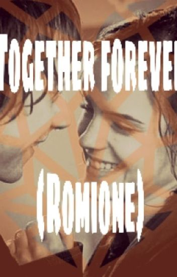 Together Forever (Romione)