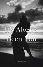 It's Always Been You (CYP#1) by momozam