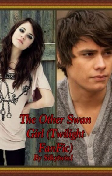 The Other Swan Girl (Twilight FanFic)