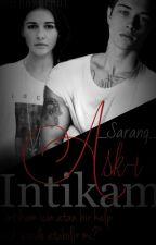 Aşk-ı İntikam (Tamamlandı) by _Saranq_