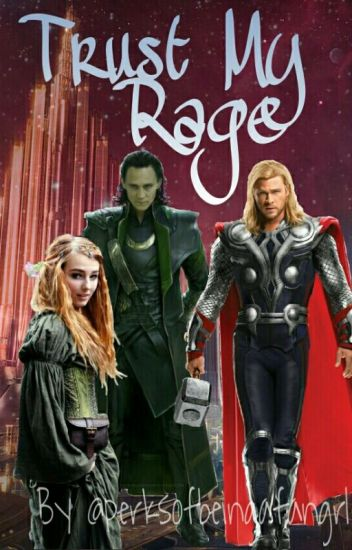 Trust My Rage (A Thor/Loki Fanfic) - Perks Of Being A