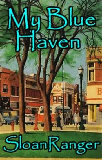 My Blue Haven    -     A  Small Town Serial