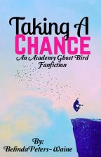 Taking A Chance(Complete) by BelindaPeters-Waine