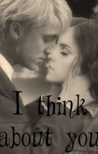 I think about you Dramione by chiaraslytherin97