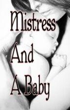 """Mistress and a Baby"" by MissLianaRein"