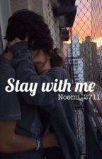 Stay with me by noemi_2711