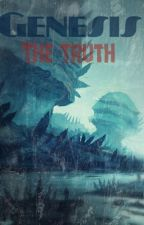 Genesis: The Truth by hansyyyyyy14