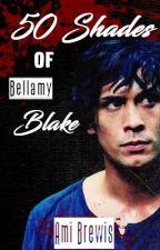 50 Shades of Bellamy Blake (The 100, Bellamy, Lexa, Clarke) by Amywithi