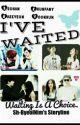Ive Waited [Completed] by SeoBangtaned