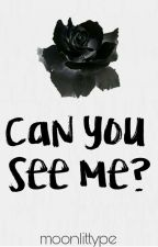 Can you see me? by moonlittype