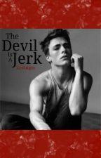 The Devil is a Jerk by lovingss
