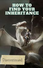 How To Find Your Inheritance by Khaleesi-Of-Trolls