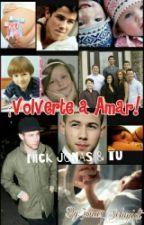 Volverte A Amar (Nick Jonas y tu ) 2°Temporada by PaoJonas16
