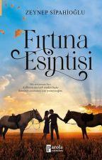 Fırtına Esintisi(Fırtına Serisi2)Wattys2017 by Zeynep_Sipahioglu
