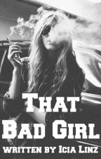 That Bad Girl by IciaLinz