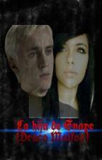 La hija de Snape(Draco malfoy) by _chicaMalfoy_