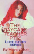 Daycare Teacher Pt.2{August Alsina} by ChildishGamez_