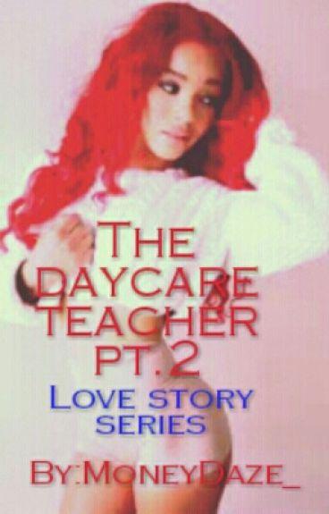 Daycare Teacher Pt.2{August Alsina}