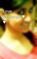 Love Exchange ♥ ♥!! by devilznangelz23