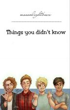 Things you didn't know/5SOS by mooonlightbaex